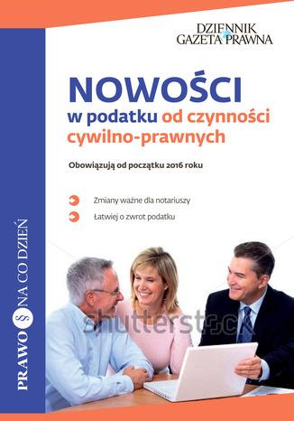 Okładka książki/ebooka Nowości w podatku od czynności cywilno-prawnych
