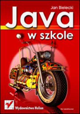 Okładka książki/ebooka Java w szkole