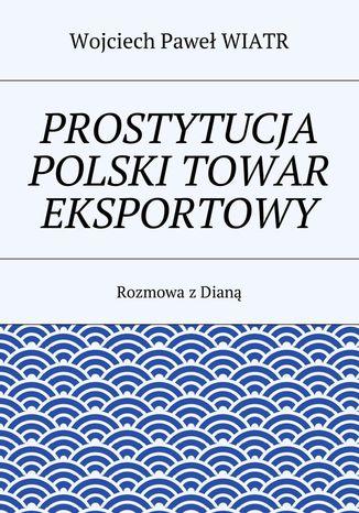 Okładka książki/ebooka Prostytucja Polski towar eksportowy