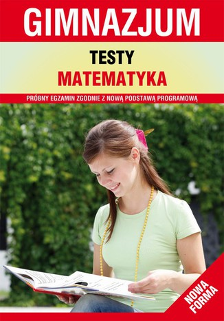 Okładka książki/ebooka Testy. Matematyka. Gimnazjum. Nowa forma