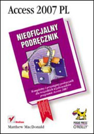Okładka książki/ebooka Access 2007 PL. Nieoficjalny podręcznik