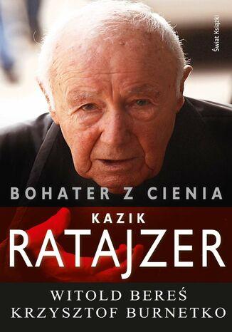 Okładka książki/ebooka Bohater z cienia. Kazik Ratajzer
