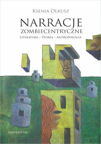 Okładka książki/ebooka Narracje zombiecentryczne