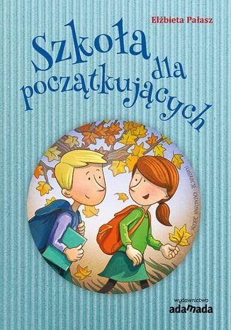 Okładka książki/ebooka Szkoła dla początkujących