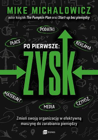 Okładka książki/ebooka Po pierwsze: ZYSK