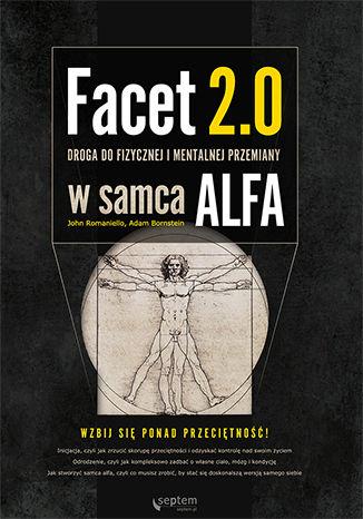Okładka książki Facet 2.0. Droga do fizycznej i mentalnej przemiany w samca alfa