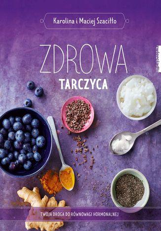 Okładka książki/ebooka Zdrowa tarczyca