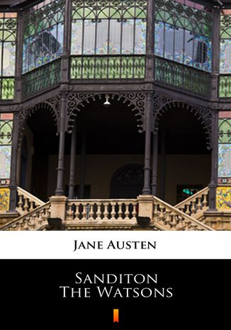 Okładka książki/ebooka Sanditon. The Watsons. Unfinished fiction