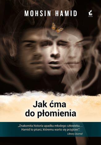 Okładka książki/ebooka Jak ćma do płomienia