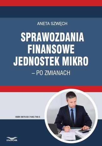 Okładka książki/ebooka Sprawozdania finansowe jednostek mikro  po zmianach