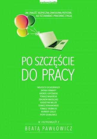 Okładka książki/ebooka Po szczęście do pracy