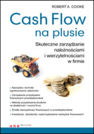 Okładka książki Cash Flow na plusie. Skuteczne zarządzanie należnościami i wierzytelnościami w firmie