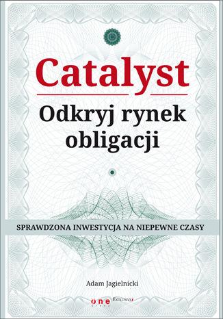 Okładka książki/ebooka Catalyst - odkryj rynek obligacji