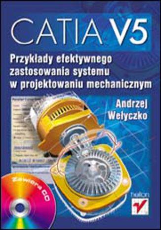 Okładka książki/ebooka CATIA V5. Przykłady efektywnego zastosowania systemu w projektowaniu mechanicznym