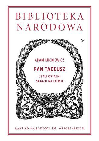 Okładka książki/ebooka Pan Tadeusz, czyli ostatni zajazd na Litwie
