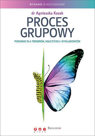 Okładka książki/ebooka Proces grupowy. Poradnik dla trenerów, nauczycieli i wykładowców. Wydanie II rozszerzone