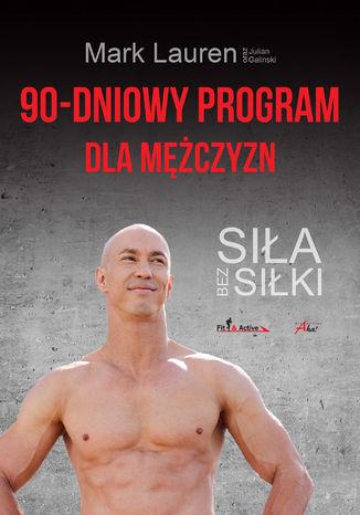 Okładka książki/ebooka 90-dniowy program dla mężczyzn. Siła bez siłki