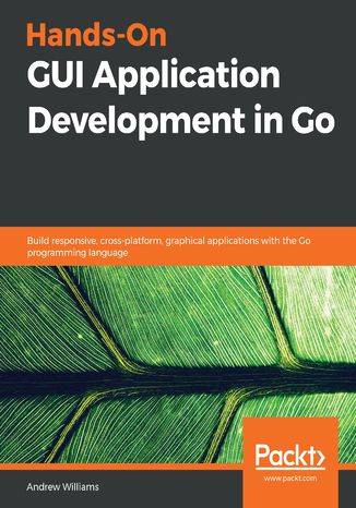 Okładka książki/ebooka Hands-On GUI Application Development in Go