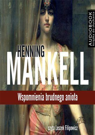 Okładka książki/ebooka Wspomnienia brudnego anioła