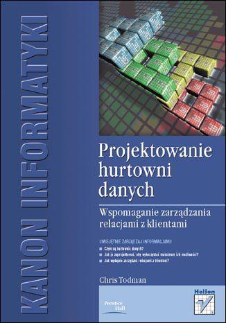 Okładka książki/ebooka Projektowanie hurtowni danych. Wspomaganie zarządzania relacjami z klientami