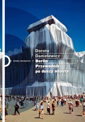 Okładka książki/ebooka Berlin. Przewodnik po duszy miasta