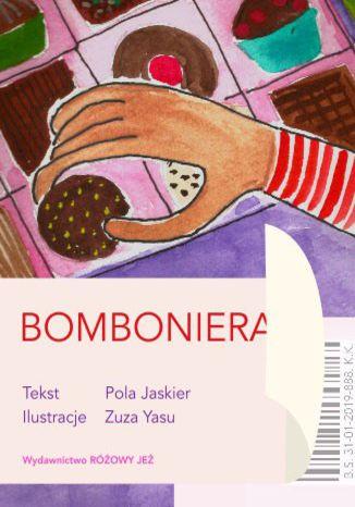 Okładka książki/ebooka Bomboniera. Czyli pierwsza podróż Poli i Fela