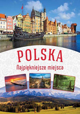 Okładka książki/ebooka Polska. Najpiękniejsze miejsca