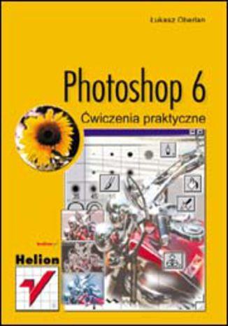 Okładka książki/ebooka Photoshop 6. Ćwiczenia praktyczne