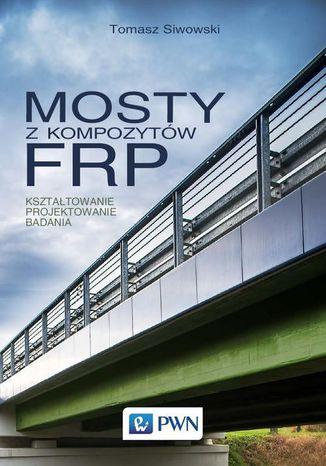 Okładka książki/ebooka Mosty z kompozytów FRP