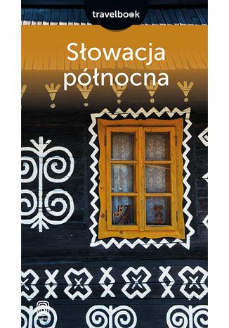 Okładka książki/ebooka Słowacja północna. Travelbook. Wydanie 2