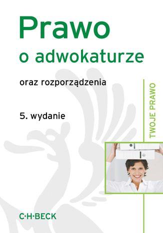 Okładka książki/ebooka Prawo o adwokaturze