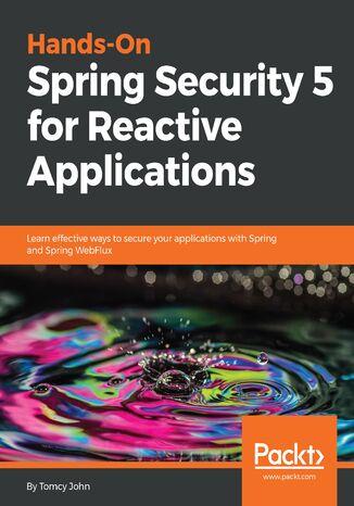 Okładka książki/ebooka Hands-On Spring Security 5 for Reactive Applications