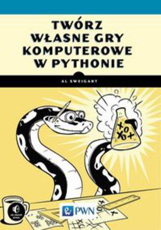 Okładka książki/ebooka Twórz własne gry komputerowe w Pythonie