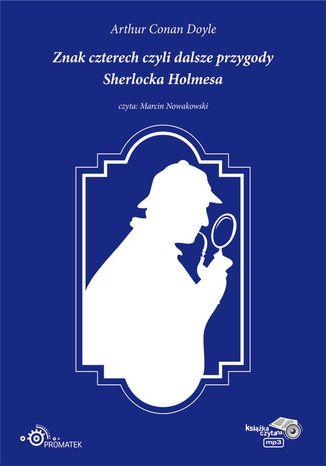 Okładka książki/ebooka Znak czterech czyli dalsze przygody Sherlocka Holmesa