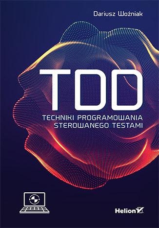 Okładka książki TDD. Techniki programowania sterowanego testami