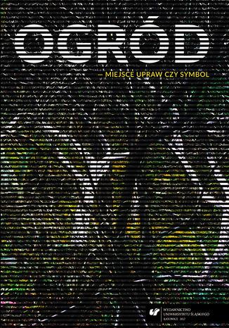 Okładka książki/ebooka Ogród - miejsce upraw czy symbol