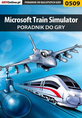 Okładka książki/ebooka Microsoft Train Simulator - poradnik do gry