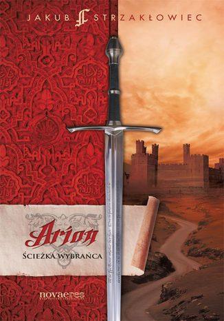 Okładka książki/ebooka Arion. Ścieżka Wybrańca