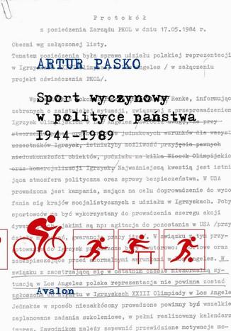 Okładka książki/ebooka Sport wyczynowy w polityce państwa 1944-1989