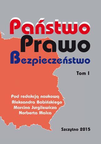 Okładka książki/ebooka Państwo Prawo Bezpieczeństwo. Tom I