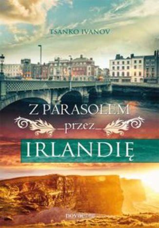 Okładka książki/ebooka Z parasolem przez Irlandię
