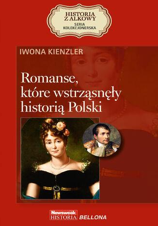 Okładka książki/ebooka Romanse, które wstrząsnęły historią Polski