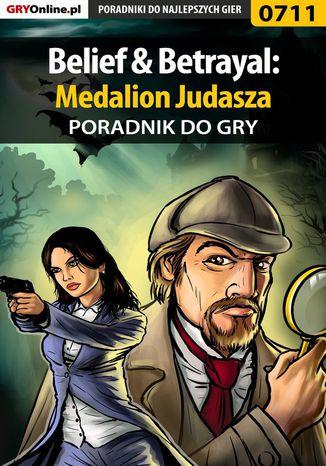 Okładka książki/ebooka Belief  Betrayal: Medalion Judasza - poradnik do gry