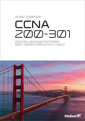 Okładka książki/ebooka CCNA 200-301. Zostań administratorem sieci komputerowych Cisco