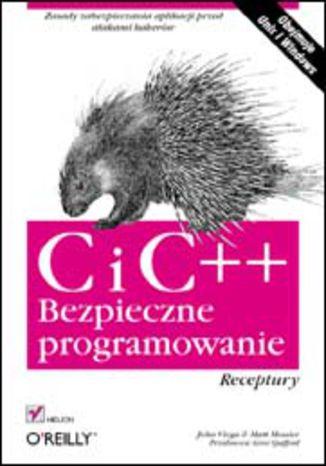Okładka książki/ebooka C i C++. Bezpieczne programowanie. Receptury
