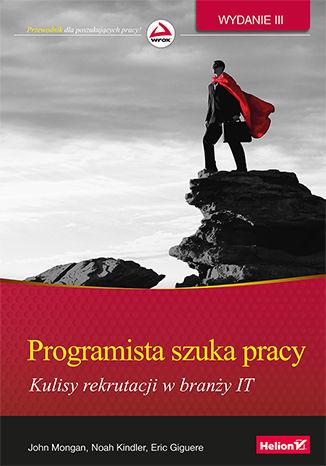 Okładka książki/ebooka Programista szuka pracy. Kulisy rekrutacji w branży IT. Wydanie III