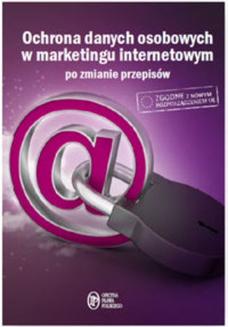 Okładka książki/ebooka Ochrona danych osobowych w marketingu internetowym po zmianie przepisów