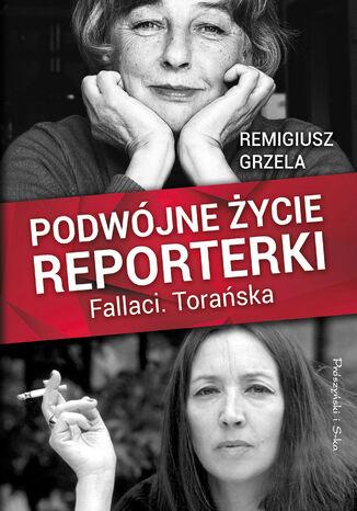 Okładka książki/ebooka Podwójne życie reporterki.Fallaci.Torańska