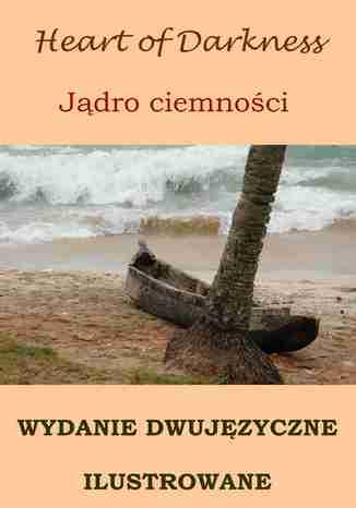 Okładka książki/ebooka Jądro ciemności. Wydanie dwujęzyczne (angielsko-polskie) ilustrowane