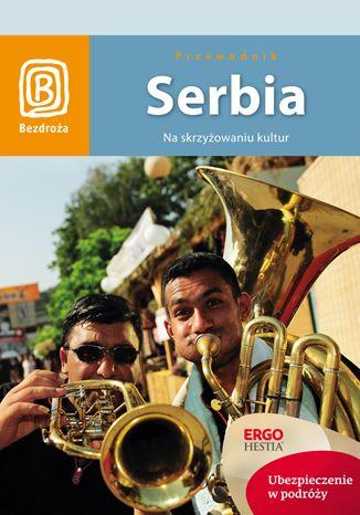 Okładka książki/ebooka Serbia. Na skrzyżowaniu kultur. Wydanie 1
